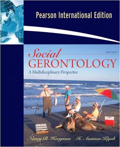 Social Gerontology: A Multidisciplinary Perspective - Eighth Edition (International Edition) by Nancy R.; Kiyak, H. Asuman Hooyman (2008-07-30)