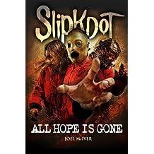 Slipknot: All Hope Is Gone by Joel McIver (2012-07-01)