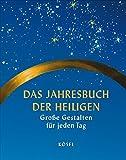 Das Jahresbuch der Heiligen: Große Gestalten für jeden Tag des Jahres. Mit einer Einführung von Abt Odilo Lechner. Bildauswahl von Günter Lange - Andreas Rode