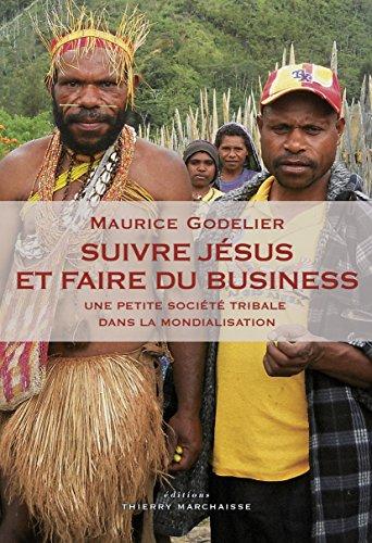 Suivre Jésus et faire du business: Une petite société tribale dans la mondialisation (HORS COLLECTION