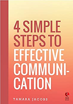 4 Simple Steps to Effective Communication (Rupa Quick Reads) by [Jacobs, Tamara]