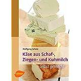 Käse aus Schaf-, Ziegen- und Kuhmilch: selbst gemacht (Selbermachen)