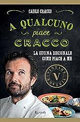 A qualcuno piace Cracco (VINTAGE): La cucina regionale come piace a me