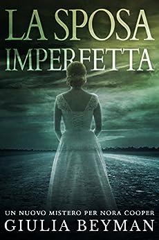 La sposa imperfetta (Nora Cooper) di [Beyman, Giulia]