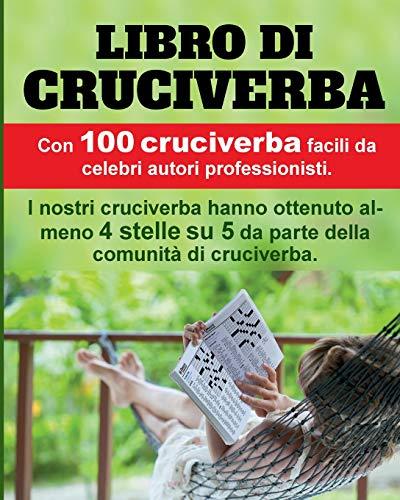 Libro di Cruciverba: 100 premiati cruciverba, molto apprezzati e facili. por Henning Dierolf