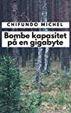 Bombe kapasitet på en gigabyte (Norwegian Edition)
