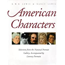 American Characters: Selections from the National Portrait Galllery, Accompanied By Literary Portraits by R.W.B. Lewis (1999-08-01)