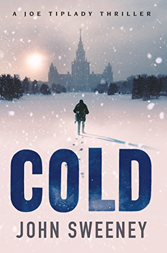 Cold (Joe Tiplady Book 1) by John Sweeney