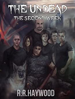 The Undead The Second Week Compilation Edition Days 8-14 (The Undead series Book 2) by [Haywood, RR]