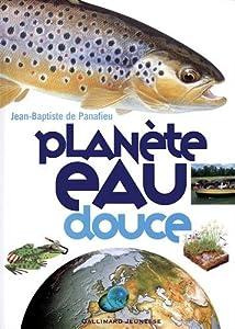 """Afficher """"Planéte eau douce"""""""