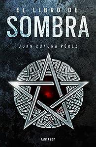 El libro de Sombra par Juan Cuadra Pérez