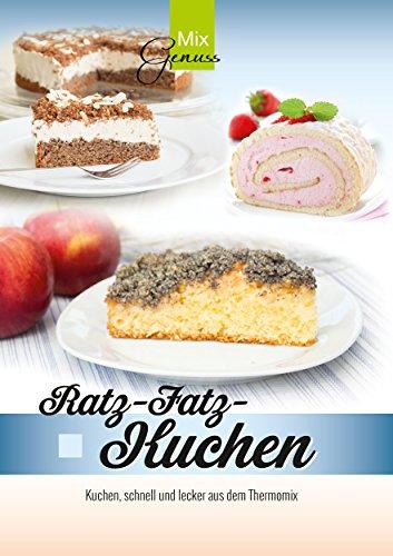 Ratz Fatz Kuchen Kuchen Schnell Und Lecker Aus Dem Thermomix Ebook