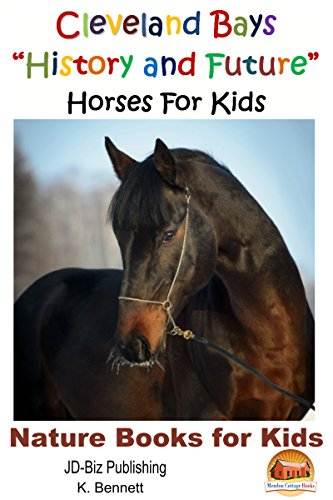 "Cleveland Bays ""History and Future"" Horses For Kids (English Edition)"