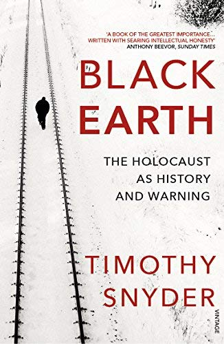Black Earth: The Holocaust as History and Warning by Timothy Snyder (2016-03-17)