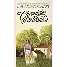 Chronicles of Avonlea (Annotated) (English Edition)