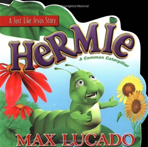 Hermie A Common Caterpillar A Just Like Jesus Story