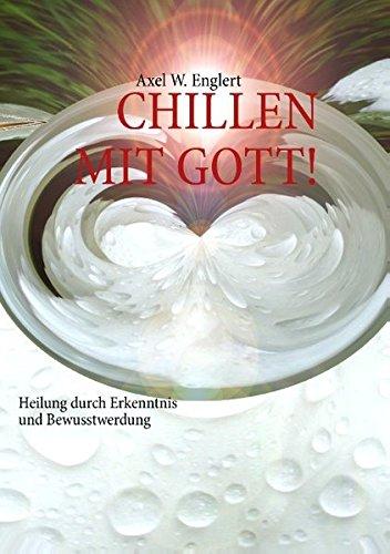 """""""CHILLEN"""" MIT GOTT: Heilung durch Rituale und Bewusstwerdung"""