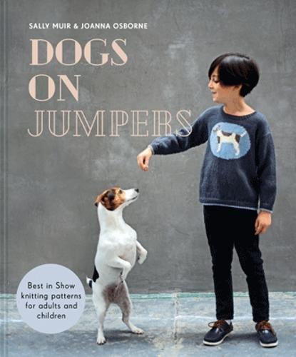Dogs on Jumpers: Iconic designs for knitted jumpers and accessories -