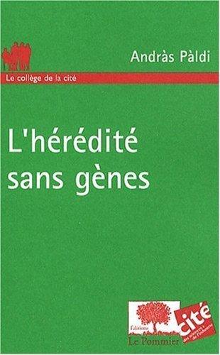 L'hérédité sans gènes de Andràs Paldi (15 septembre 2009) Broché