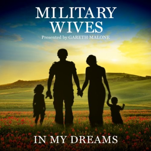 Military Wives with Gareth Malone  - Wherever You Are
