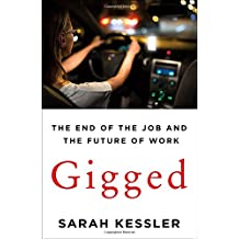 Gigged: The End of the Job and the Future of Work (International Edition)