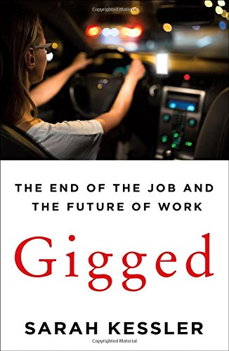Gigged: The End of the Job and the Future of Work (International Edition) por Sarah Kessler