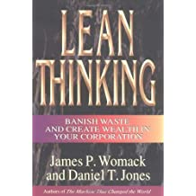 Lean Thinking : Banish Waste and Create Wealth in Your Corporation by James P. Womack (1996-09-09)