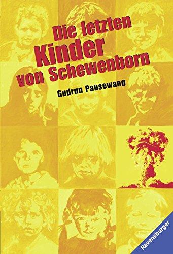 Die letzten Kinder von Schewenborn: oder ... sieht so unsere Zukunft aus? von Gudrun Pausewang (1. Februar 1997) Taschenbuch
