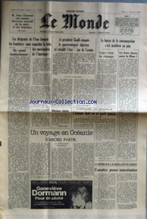 MONDE (LE) [No 11029] du 17/07/1980 - JEAN CHOUSSAT NOMME DIRECTEUR GENERAL DE LA SANTE ET DES HOPITAUX - LES DIRIGEANTS DE L'IRAN FERMENT LES FRONTIERES POUR EMPECHER LA FUITE DES MERCENAIRES DE L'AMERIQUE - CHADLI REMANIE LE GOUVEREMENT ALGERIEN - LA BAISSE DE LA CONSOMMATION - AFFAIRE DE BROGLIE - VOYAGE EN OCEANIE PAR GUILLEBAUD - LE RAPPORT DE M.J.M. BLOCH-LAINE SUR L'HABITAT.