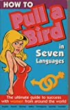 How to Pull a Bird in Seven Languages