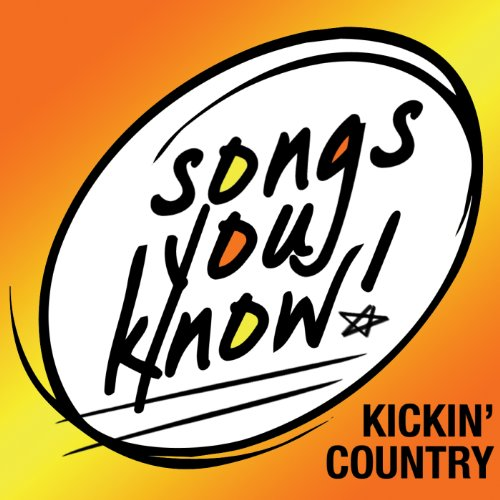 Songs You Know - Kickin' Country