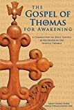 The Gospel of Thomas for Awakening: A Commentary on Jesus' Sayings as Recorded by the Apostle Thomas