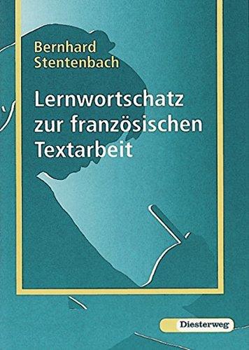 Französischer Wortschatz / Lernwörterbuch: Französischer Wortschatz: Lernwortschatz zur französischen Textarbeit
