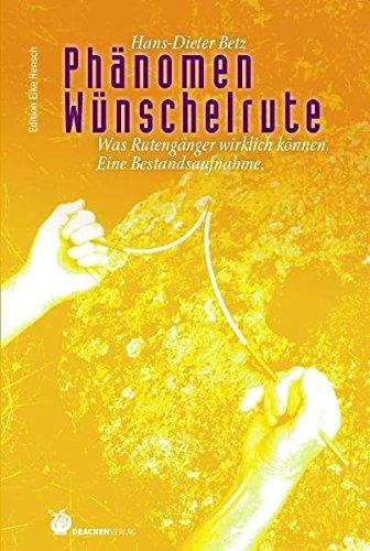 Phänomen Wünschelrute (Edition Eike Hensch)