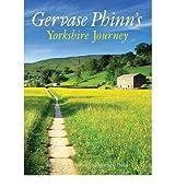 [(Gervase Phinn's Yorkshire Journey)] [ By (author) Gervase Phinn ] [July, 2010]