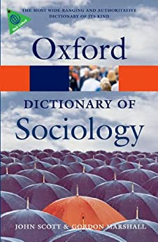 A Dictionary of Sociology (Oxford Paperback Reference) by [Scott, John, Marshall, Gordon]