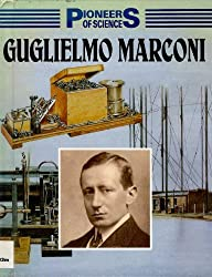 Guglielmo Marconi (Pioneers of Science) by Nina Morgan (1991-03-05)