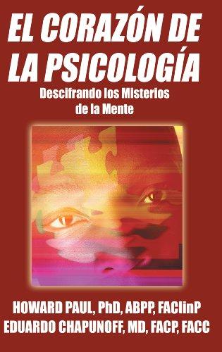 El Corazon De La Psicologia: Descifrando Los Misterios De La Mente por Eduardo Chapunoff