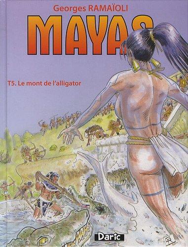 MAYAS - T5 : Mont de l'Alligator (Le)