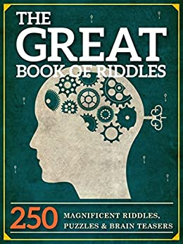 The Great Book of Riddles: 250 Magnificent Riddles, Puzzles and Brain Teasers (The Great Books Series 1) by [Keyne, Peter]