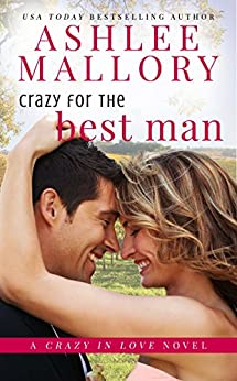 Crazy for the Best Man: A Sweet Romantic Comedy (Crazy in Love Book 2) by [Mallory, Ashlee]