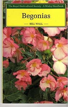 Begonias (Wisley Handbooks)