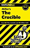 """Notes on Miller's """"Crucible"""" (Cliffs Notes)"""