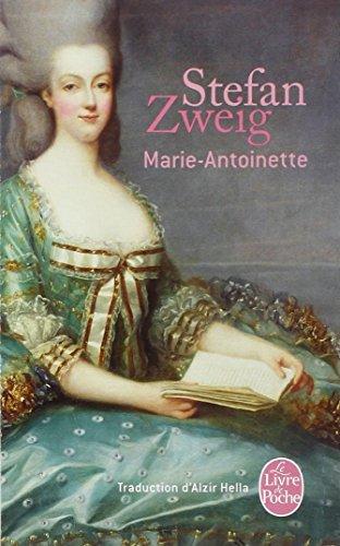 Marie-Antoinette par Stefan Zweig