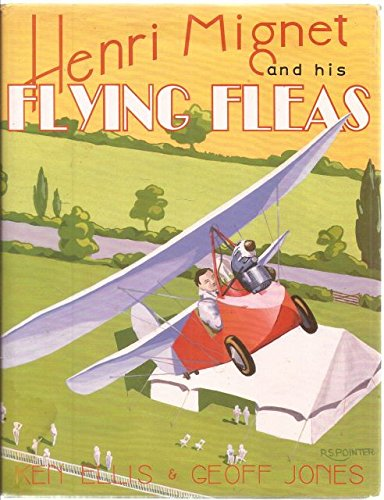 Henri Mignet and His Flying Fleas (A Foulis Aviation Book) (Flying Flea)