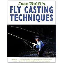Joan Wulff's Fly-Casting Techniques by Joan Wulff (1994-11-01)