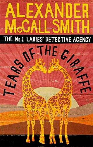 Tears Of The Giraffe (No. 1 Ladies' Detective Agency)
