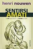 Scarica Libro Sentirsi amati La vita spirituale in un mondo secolare (PDF,EPUB,MOBI) Online Italiano Gratis