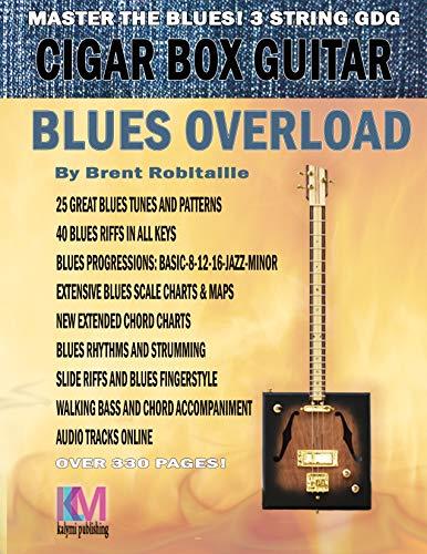 Cigar Box Guitar - Blues Overload: Complete Blues Method for 3 String Cigar Box Guitar Descargar Epub Gratis