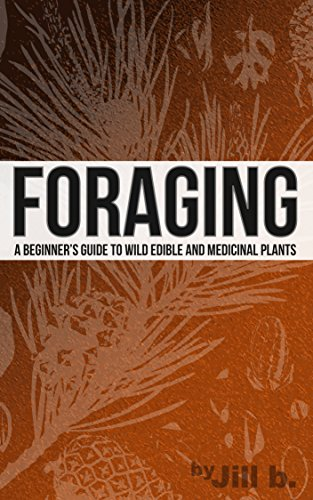 foraging-a-beginners-guide-to-wild-edible-and-medicinal-plants-shtf-series-book-1-english-edition